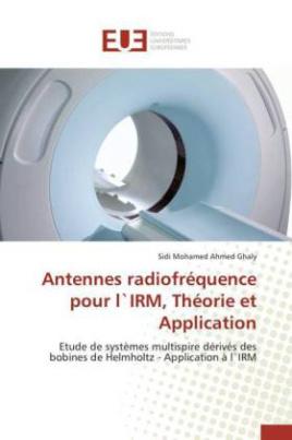 Antennes radiofréquence pour l`IRM, Théorie et Application