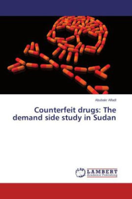 Counterfeit drugs: The demand side study in Sudan
