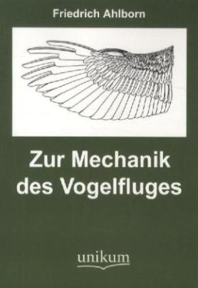 Zur Mechanik der Vogelfluges