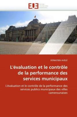L'évaluation et le contrôle de la performance des services publics municipaux des villes camerounaises