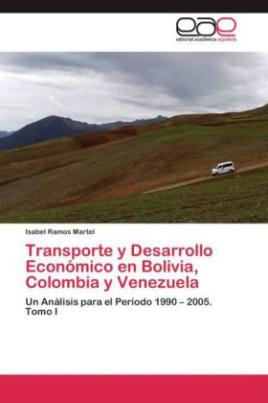 Transporte y Desarrollo Económico en Bolivia, Colombia y Venezuela