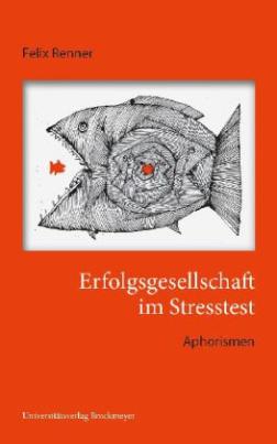 Erfolgsgesellschaft im Stresstest.