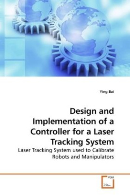 Design and Implementation of a Controller for a Laser Tracking System