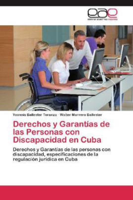 Derechos y Garantías de las Personas con Discapacidad en Cuba