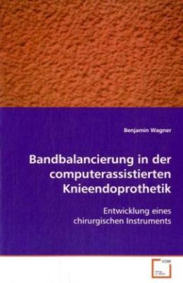 Bandbalancierung in der computerassistierten Knieendoprothetik