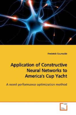 Application of Constructive Neural Networks to America's Cup Yacht