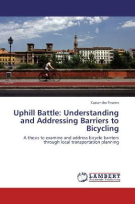 Uphill Battle: Understanding and Addressing Barriers to Bicycling