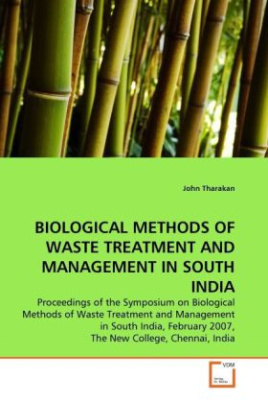 BIOLOGICAL METHODS OF WASTE TREATMENT AND MANAGEMENT IN SOUTH INDIA