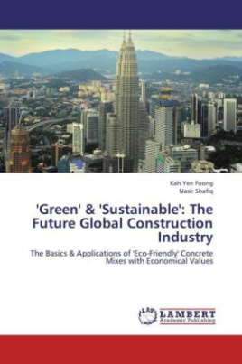 'Green' & 'Sustainable': The Future Global Construction Industry