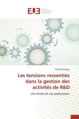 Les tensions ressenties dans la gestion des activités de R&D