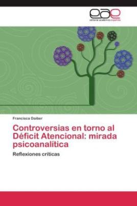 Controversias en torno al Déficit Atencional: mirada psicoanalítica