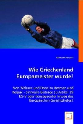 Wie Griechenland Europameister wurde!