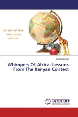 Whimpers Of Africa: Lessons From The Kenyan Context