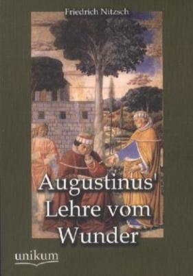 Augustinus' Lehre vom Wunder
