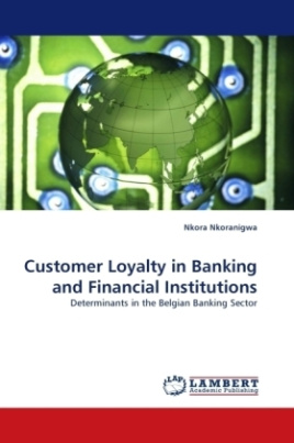 Customer Loyalty in Banking and Financial Institutions