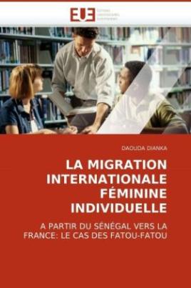 LA MIGRATION INTERNATIONALE FÉMININE INDIVIDUELLE