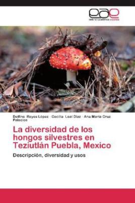 La diversidad de los hongos silvestres en Teziutlán Puebla, Mexico