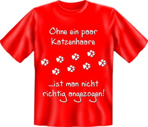 """T-Shirt """"Ohne ein paar Katzenhaare..."""" Größe: L"""