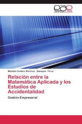Relación entre la Matemática Aplicada y los Estudios de Accidentalidad