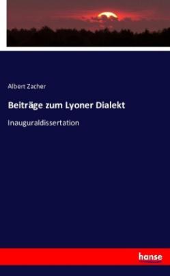 Beiträge zum Lyoner Dialekt