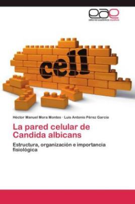 La pared celular de Candida albicans