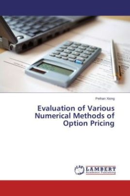 Evaluation of Various Numerical Methods of Option Pricing