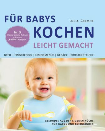 f r babys kochen leicht gemacht nr 3. Black Bedroom Furniture Sets. Home Design Ideas
