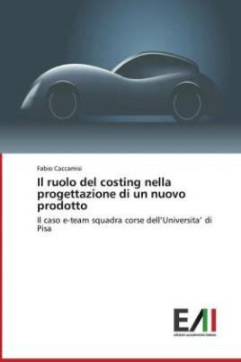 Il ruolo del costing nella progettazione di un nuovo prodotto