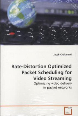 Rate-Distortion Optimized Packet Scheduling for  Video Streaming