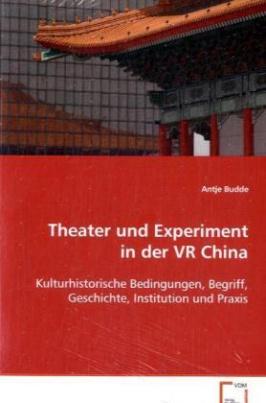 Theater und Experiment in der VR China