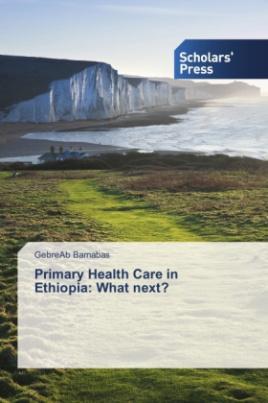 Primary Health Care in Ethiopia: What next?
