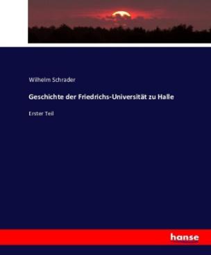 Geschichte der Friedrichs-Universität zu Halle