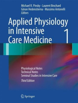 Applied Physiology in Intensive Care Medicine. Vol.1