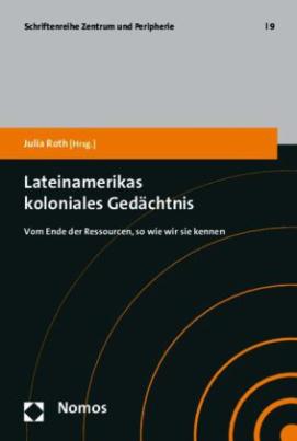 Lateinamerikas koloniales Gedächtnis