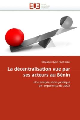La décentralisation vue par ses acteurs au Bénin