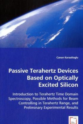 Passive Terahertz Devices Based on Optically Excited Silicon