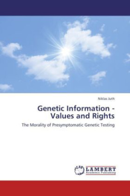 Genetic Information - Values and Rights