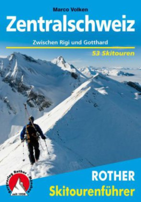 Rother Skitourenführer Zentralschweiz