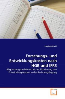 Forschungs- und Entwicklungskosten nach HGB und IFRS