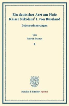 Ein deutscher Arzt am Hofe Kaiser Nikolaus' I. von Russland.