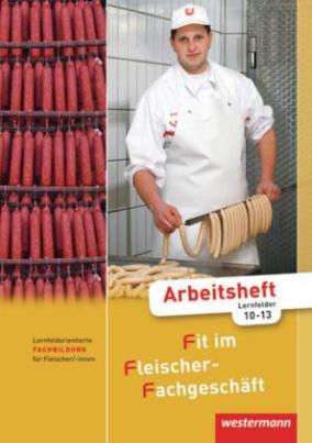 Lernfeldorientierte Fachbildung für Fleischer/-innen, Arbeitsheft Lernfelder 10-13