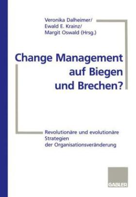 Change Management auf Biegen und Brechen?