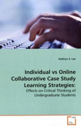 Individual vs Online Collaborative  Case Study Learning Strategies: