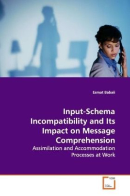 Input-Schema Incompatibility and Its Impact on Message Comprehension