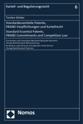 Standardessentielle Patente, FRAND-Verpflichtungen und Kartellrecht. Standard Essential Patents, FRAND Commitments and Competition Law
