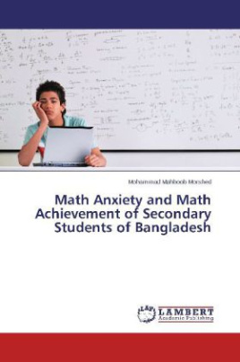 Math Anxiety and Math Achievement of Secondary Students of Bangladesh