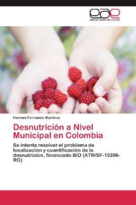 Desnutrición a Nivel Municipal en Colombia
