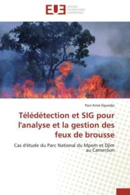 Télédétection et SIG pour l'analyse et la gestion des feux de brousse