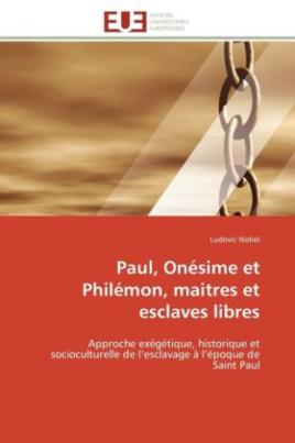 Paul, Onésime et Philémon, maitres et esclaves libres