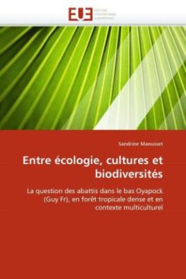 Entre écologie, cultures et biodiversités